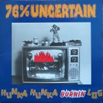 76% Uncertain - Hunka Hunka Burnin Log - Cassette tape on Wishingwell Records