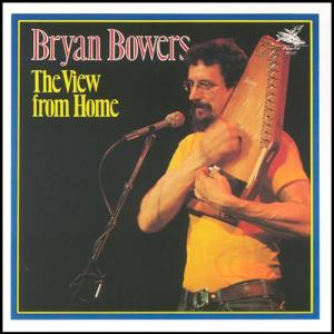 Bryan Bowers - The View From Home - Vinyl album on Flying Fish Records 1987