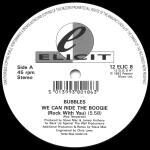 """Bubbles - We Can Ride The Boogie - 12"""" Vinyl Single on Elicit Records"""