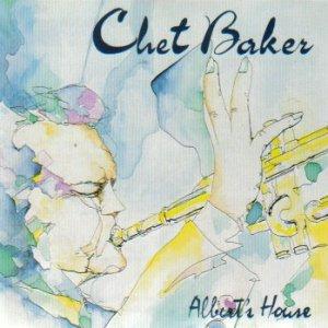 Chet Baker - Alberts House