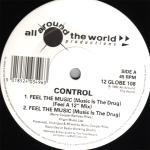 "Control - Feel The Music - 12"" Vinyl Single on All Around The World Records"