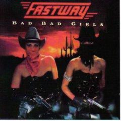 Fastway - Bad Bad Girls - 7 inch Fast Eddie Clarke of Motorhead and Pete Way of UFO vinyl record