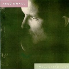 Fred Small - I Will Stand Fast - Vinyl Album on Flying Fish Records
