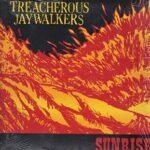 Treacherous Jaywalkers - Sunrise