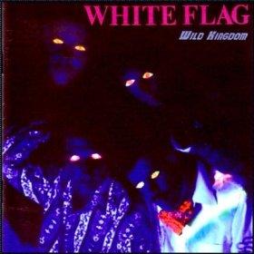 White Flag - Wild Kingdom