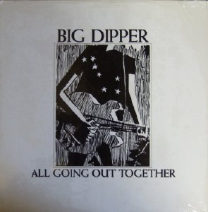 Big Dipper - All Going Out Together - Vinyl album with members of Volcano Suns on Homestead Records