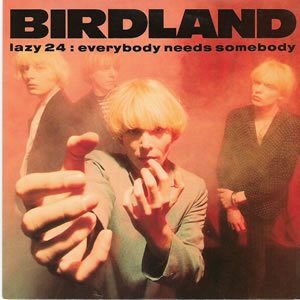 Birdland - Lazy 241 - Limited edition hand numbered 7 inch with full color poster