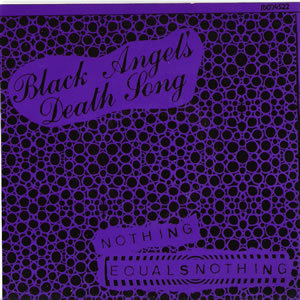 Black Angel's Death Song - Nothing Equals Nothing - Colored vinyl 7 inch on Dionysus Records