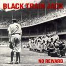Black Train Jack - No Reward - Boston hardcore cassette tape on Roadrunner Records