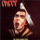 Cancer - To The Gory End - Cassette