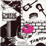 Cheeseburger - Cool Tomato - 7 Inch Vinyl On Dionysus Records