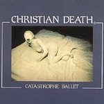 Christian Death - Catastrophe Ballet - Cassette tape on Ducth East India Records
