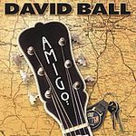 David Ball - Amigo - CD on Dual Tone Records