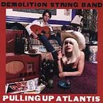 Demolition String Band - Pulling Up Atlantis - CD on Okra Tone Records 2001