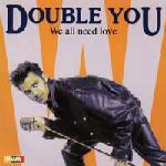 Double You - We All Need Love - 7 inch vinyl on ZYX Records 1992