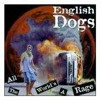 English Dogs - All The Worlds A Rage - Compact Disc