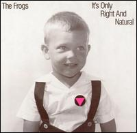 The Frogs - Its Only Right And Natural - CD on Homestead Records 1989