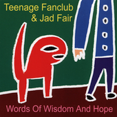 Jad Fair & Teenage Fanclub - Words Of Widom And Hope - Compact Disc on Alternative Tenticles Records