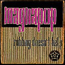Magnapop - Rubbing Doesnt Help - Austrialian import CD on Cortex Records