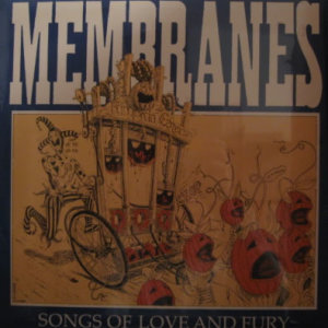 Membranes - Songs Of Love And Fury - Vinyl album on Homestead records