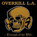 Overkill LA - Triumph Of The Will - CD on SST Records