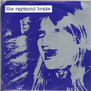 The Raymond Brake - Shallow - 7 inch on Detox Records