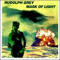Rudolph Grey - Mask Of Light - CD on New Alliance Records