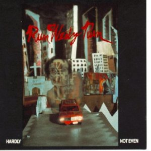 Run Westy Run - Hardly Not Even - Vinyl album produced by Grant Hart of Husker Du on SST Records 19988
