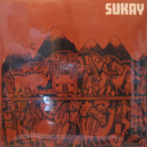Sukay - Huayrasan: Music Of The Andes - Peruvian music vinyl album on Flying Fish Records
