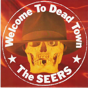 The Seers - Welcome To Dead Town - UK Import Seven inch on Cherry Red Records