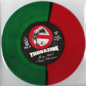 Thorazine - Merry Stupid Fucking Christmas - Red and green split colored vinyl 7 inch on Hell Yeah Records