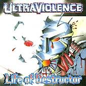 Ultraviolence - Life Of Destructor - Cassette tape on Earache Records