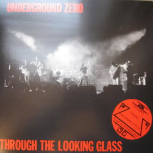 Underground Zero - Through The Looking Glass - Vinyl LP on Flickife Records