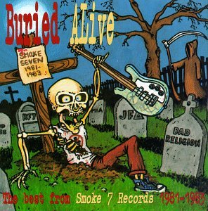 Compilation - Buried Alive: Best From Smoke 7 Records 1981-1983 - CD on Bomp Records