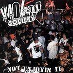 Violent Society - Not Enjoyin It - CD on Motherbox Records