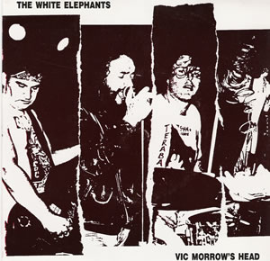 The White Elephants - Vic Morrows Head - Austrialian import 7 inch on Dog Meat Records