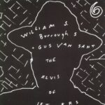 William S Burroughs - The Elvis Of Letters - Vinyl Album