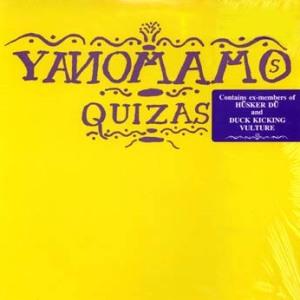 Yanomamos - Quizas - Vinyl album featuring Grant Hart of Husker Du on SST Records