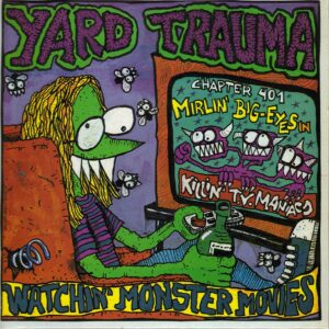 Yard Trauma - Watchin Monster Movies - Limited edition of 500 7 inc vinyl on Munster Records