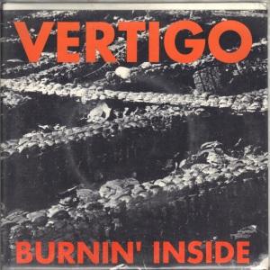 Vertigo - Burnin Inside - Australian Import 7 Inch Vinyl Record