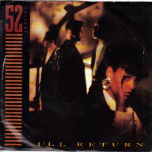 52nd Street - I'll Return - 7 inch vinyl