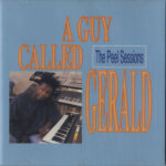 A Guy Called Gerald - The Peel Sessions