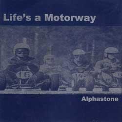Alphastone - Life's A Motorway