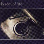 Burden Of Life - S/T