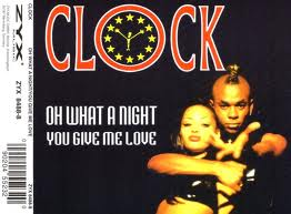 Clock - Oh What A Night