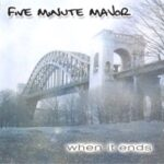 Five Minute Major - When It Ends
