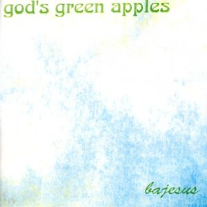God's Green Apples - Bajesus