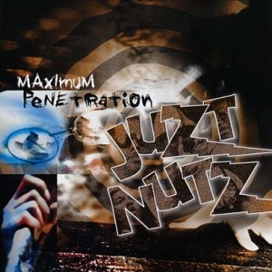 Juzt Nutz - Maximum Penetration