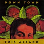 Luis Alfaro - Down Town