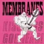 Membranes - Kiss Ass